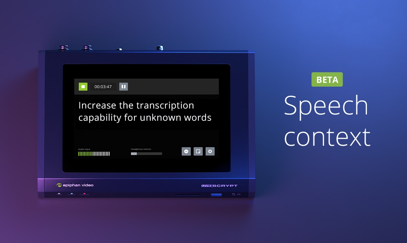 Speech context for LiveScrypt